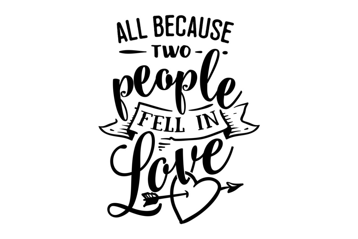 Download All Because Two People Fell in Love (SVG Cut file) by ...