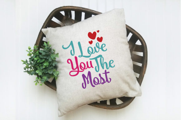 Download I Love You the Most SVG Cut File - Valentine SVG (Graphic ...