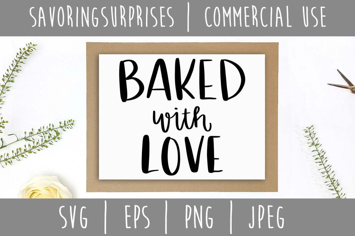 Download Baked With Love SVG Graphic by SavoringSurprises ...