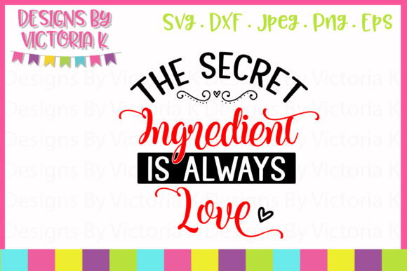 Download The Secret Ingredient is Love Svg (Graphic) by Designs By ...