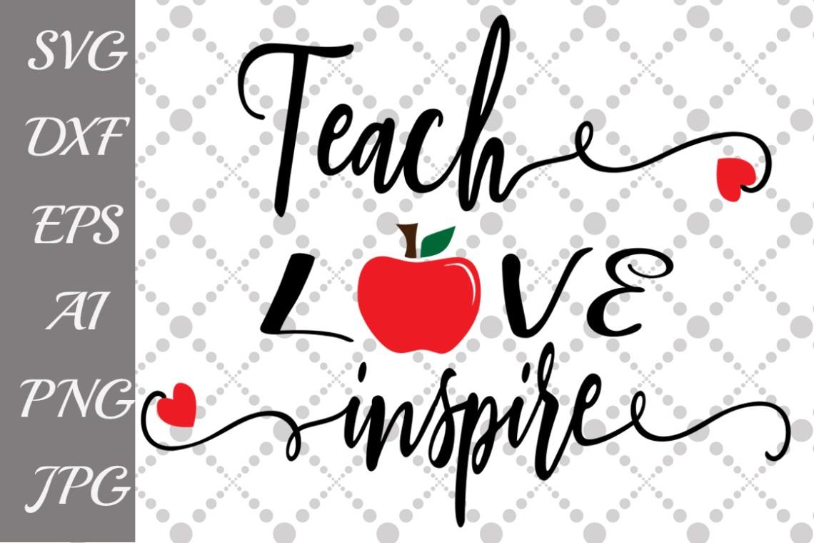 Download Teach Love Inspire Svg (Graphic) by prettydesignstudio ...
