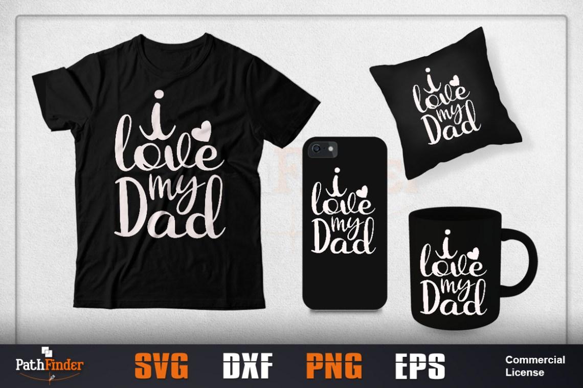 Download I Love My Dad SVG Design Graphic by Pathfinder - Creative ...