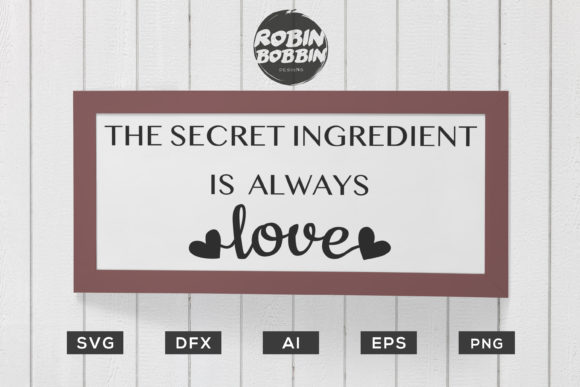Download The Secret Ingredient is Always Love - Kitchen SVG ...