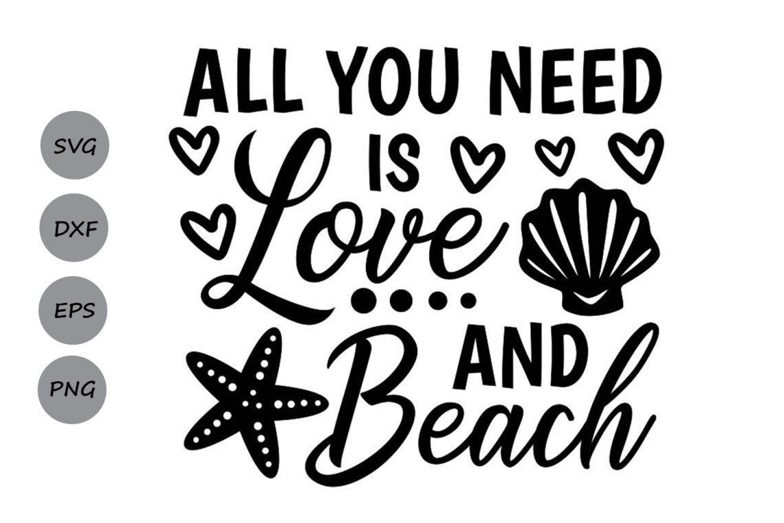 Download All You Need is Love and Beach Svg (Graphic) by ...