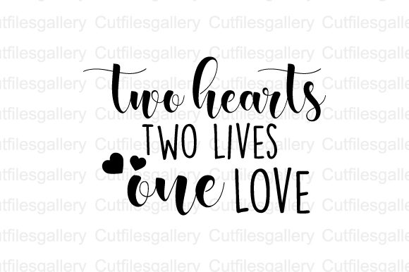 Download Two Hearts Two Lives One Love SVG (Graphic) by ...
