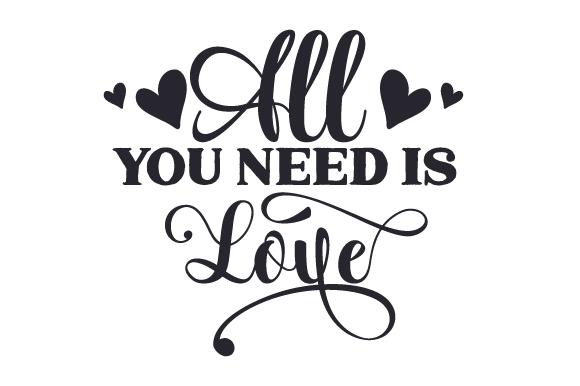 Download All You Need is Love (Archivos de corte SVG) por Creative ...