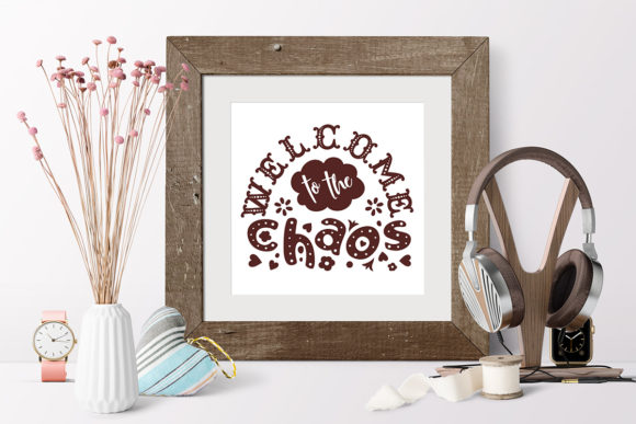 Download Welcome to the Chaos. Family SVG Quote (Graphic) by ...