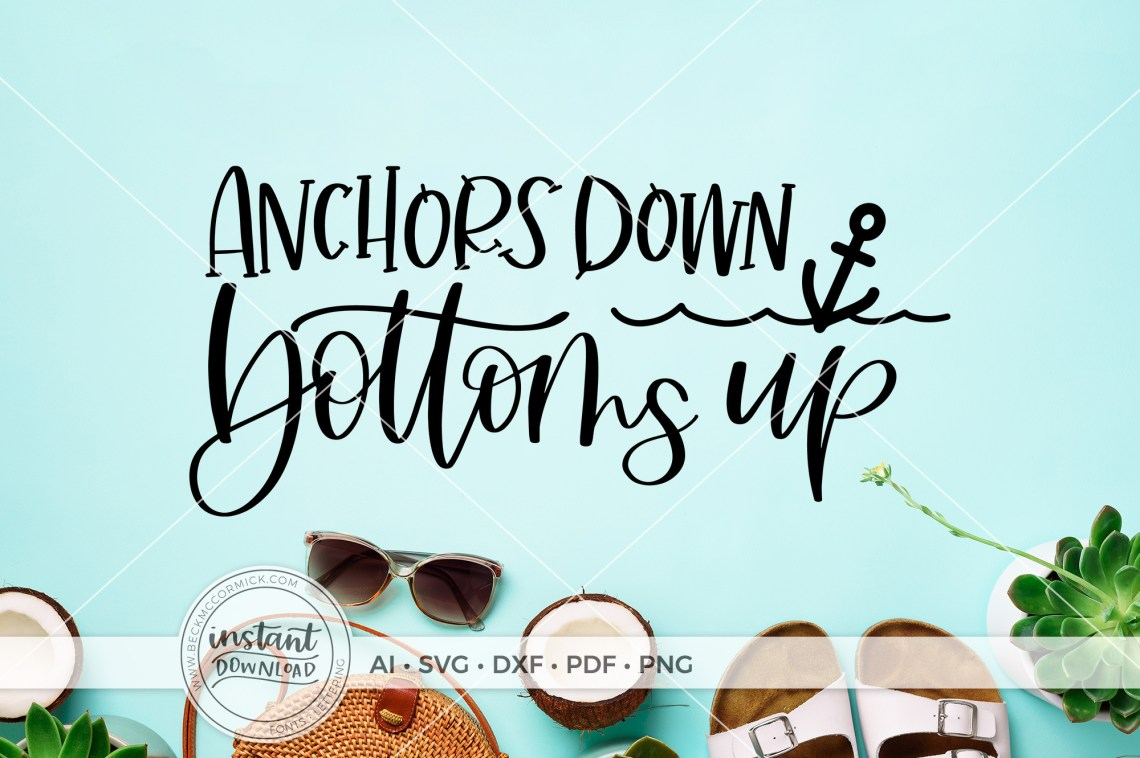 Download Anchors Down Bottoms Up (Graphic) by BeckMcCormick ...