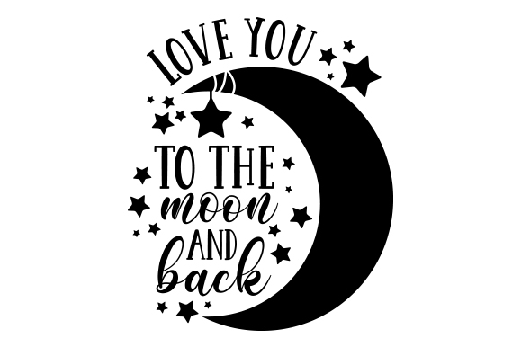 Download Love You to the Moon and Back (SVG Cut file) by Creative ...