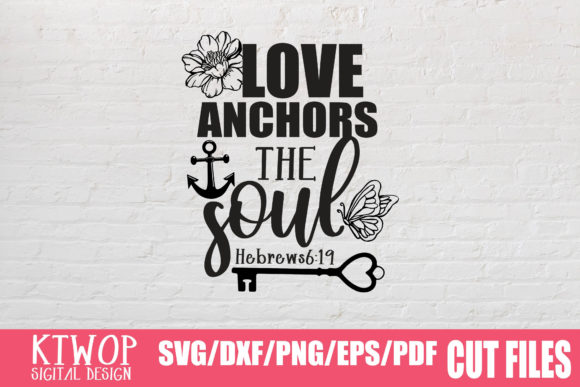 Download Love Anchors The Soul Svg - SVG Layered