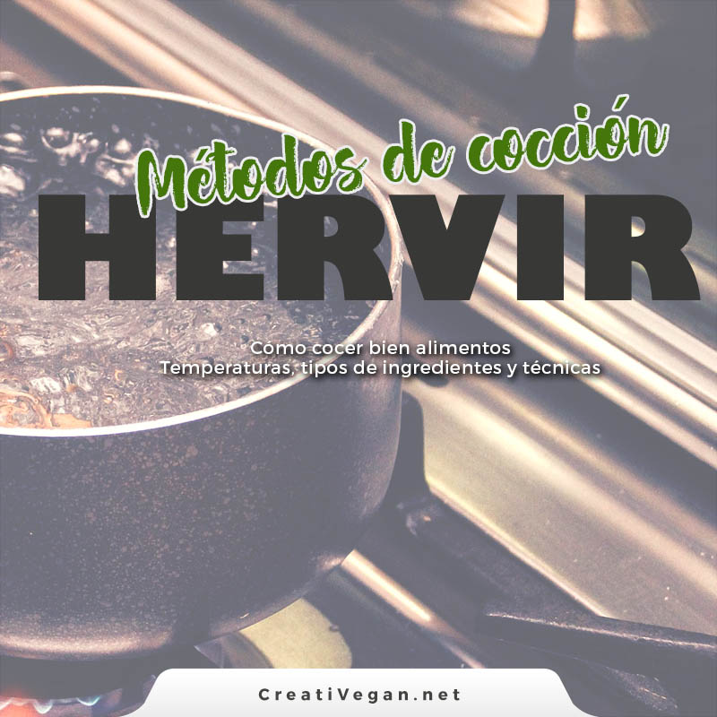 Métodos de cocción II: Hervir - CreatiVegan.net