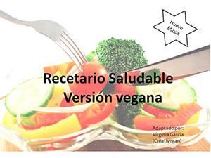 Recetario saludable Versión Vegana  - Silvia Zaragoza
