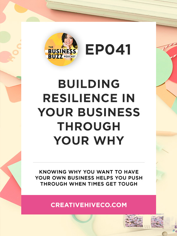 #41: Building Resilience In Your Business Through Your Why ...
