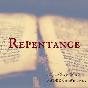 Word Nerd Wednesday - Repentance