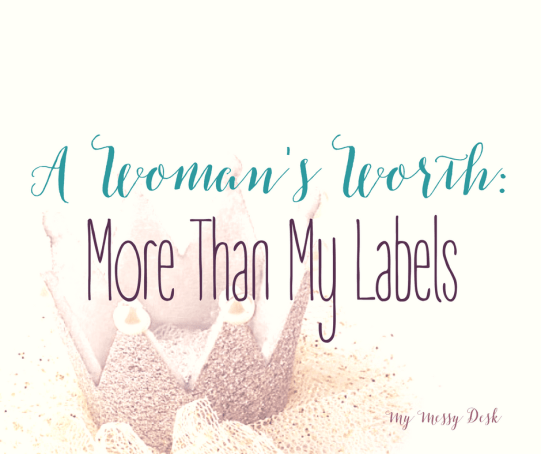 A Woman's Worth More Than My Labels