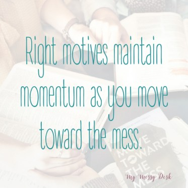 6 Steps to Move Toward the Mess