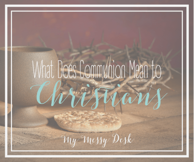 What does communion Mean to Christians