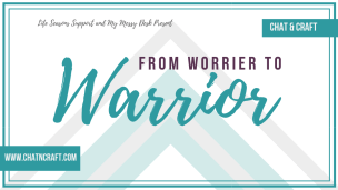 From Worrier to Warrior