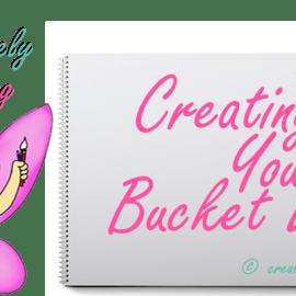 Create a Bucket List – Creative Life Experiences
