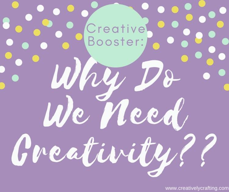 why do we need creativity