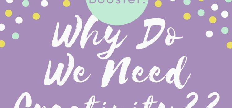 Why Do We Need Creativity??