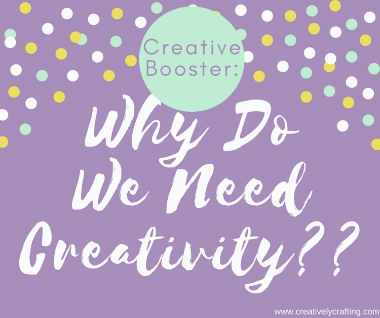 why do we need creativity