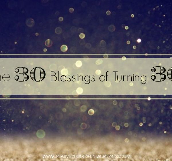 Finding the Blessings in Turning 30: The Good, The Bad, and The Ugly!
