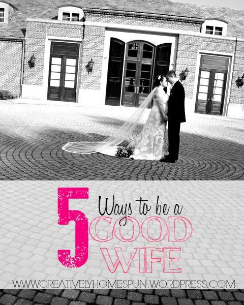 5 Ways to be a Good Wife