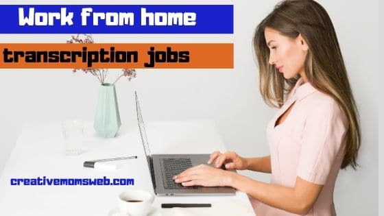WORK FROM HOME TRANSCRIPTION JOBS