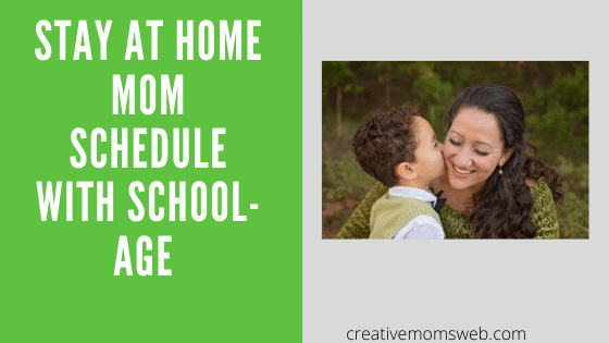 Stay at home mom schedule with school-age
