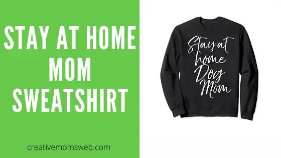 Stay at home dog mom sweatshirt