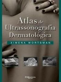 Livro - Atlas de Ultrassonografia Dermatológica - Wortsman
