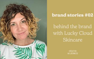 Brand Story 02: Lucky Cloud Skincare