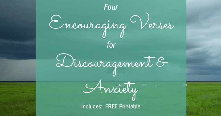 4 Encouraging Verses for Discouragement and Anxiety