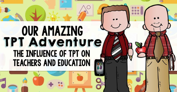Teachers Pay Teachers has had an amazing impact on us as teachers, and on our students in how we handle their education! Here's all about our TPT Adventure!