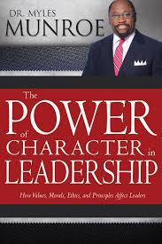 Power of Character In Leadership By Myles Munroe