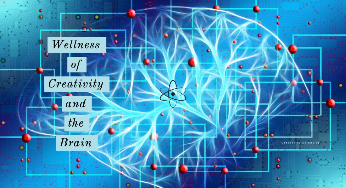 wellness of creativity and the brain