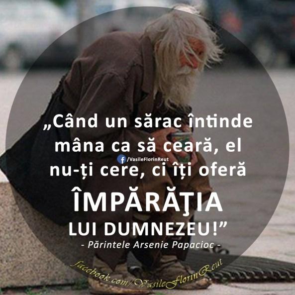 Când un sărac întinde mâna ca să ceară, el nu-ți cere, ci îți oferă ÎMPĂRĂŢIA LUI DUMNEZEU!