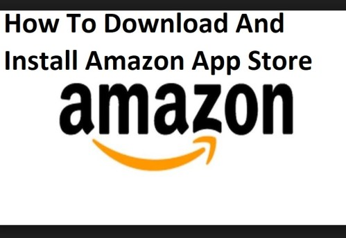 How To Download And Install Amazon App Store APK