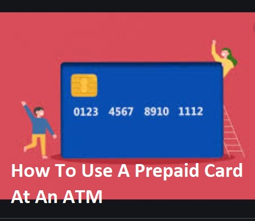 How To Use A Prepaid Card At An ATM
