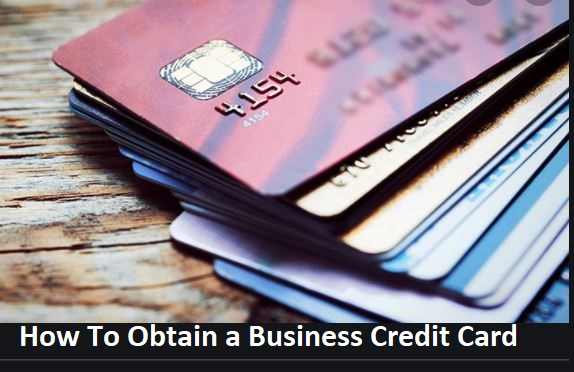 How To Obtain a Business Credit Card