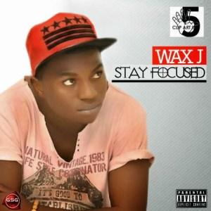 [Dope Jam]: Waxj – E No Dey | @waxj1