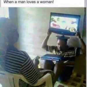 PHOTO OF THE DAY: WHEN A MAN LOVES A WOMAN, LMAO!!!