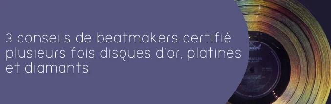 beatmaker certifié disque d'or et diamants
