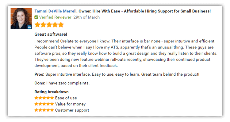 Customer Review: I recommend Crelate to everyone I know. Their interface is bar none - super intuitive and efficient.