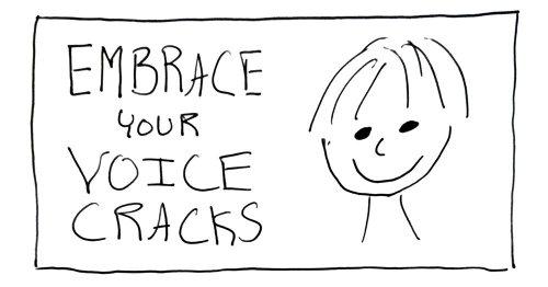 Embrace Your Voice Cracks