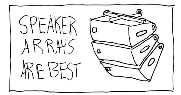 Speaker Arrays Are Best