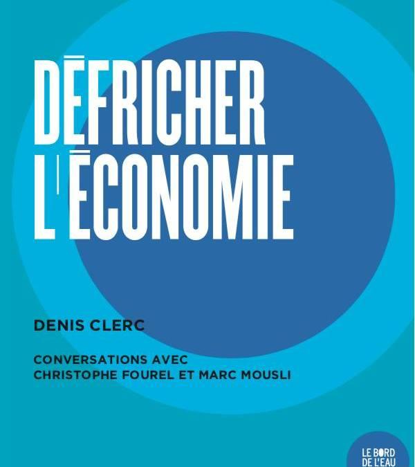 ouvrage : «Défricher l'économie» de Denis Clerc