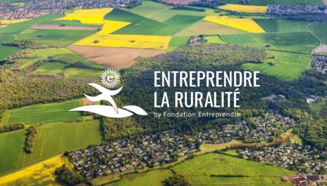 Appel à projets : Programme « Entreprendre la ruralité »