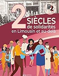 L'association PR2L publie «2 siècles de solidarités en Limousin et au delà»